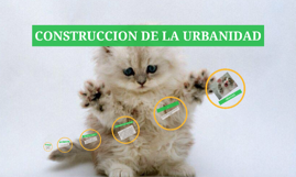 CONSTRUCCION DE LA URBANIDAD