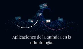Aplicaciones de la quimica en la odontologia.