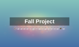 Fall Project