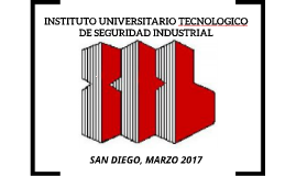 INSTITUTO UNIVERSITARIO TECNOLOGICO DE SEGURIDAD INDUSTRIAL