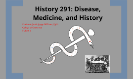 History 291: Disease, Medicine, and History
