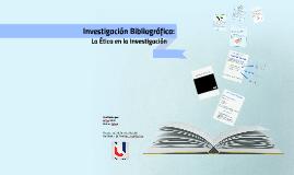 Investigación Bibliográfica: Ética en la Investigación