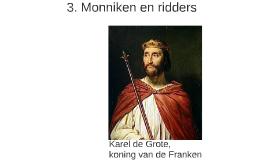 3. Monniken en ridders