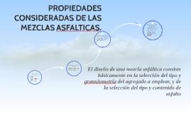 Copy of PROPIEDADES CONSIDERADAS DE LAS MEZCLAS ASFALTICAS.