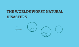 The Worlds worst Natural disasters