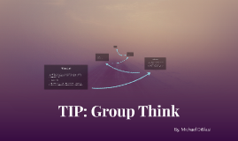 TIP: Group Think