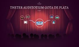 THETER AUDITOTIUM GOTA DE PLATA