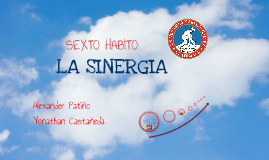 Sexto Habito - La Sinergia