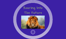 Roaring Into The Future