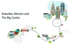 Suburbia, Women and The Big Combo