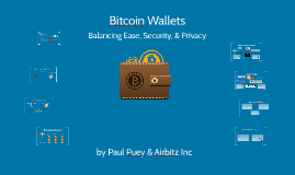 Bitcoin Wallets: Balancing Ease, Security, and Privacy -GT