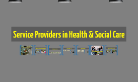 Service Providers in Health & Social Care