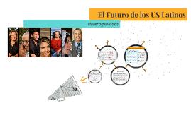 El Futuro de los US Latinos