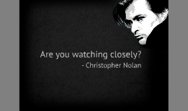 Copy of Christopher Nolan's Unique Style of Filmmaking