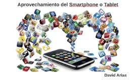 Aprovechamiento del Smartphone o Tablet