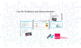 Can Do Yorkshire and Gloucestershire