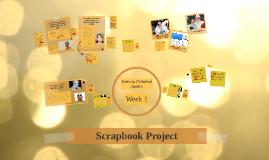 Scrapbook Project (Week 1)