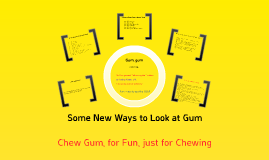 Some New Ways to Look at Gum by Andrés Valencia M.