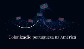 Colonização portuguesa na América (7º ano)