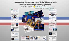 "Lampooning Democracy: How ""Fake"" News Affects Political Knowledge and Engagement"