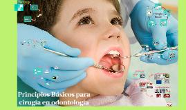 Principios Básicos para cirugía en odontología