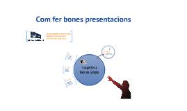 Copy of Com fer presentacions