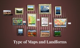 Type of Maps and Landforms