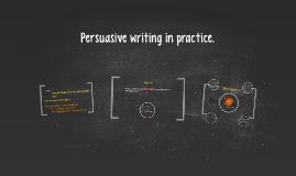 Copy of Persuasive Writing 11/11/13