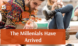 Copy of The Millenials have arrived