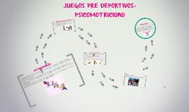 Copy of JUEGOS PRE DEPORTIVOS-PSICOMOTRICIDAD