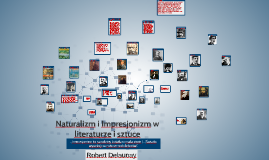 Copy of Impresjonizm i Naturalizm w sztuce i literaturze