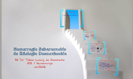 Hemorragia Subaracnoide de Etiologia Desconhecida