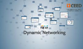Dynamic Networking