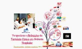 Perspectivas e Atribuicoes da Farmacia Clinica em Ambiente Hospitalar
