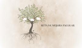 RUTA DE MEJORA ESCOLAR
