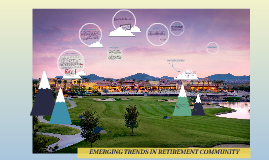EMERGING TRENDS IN RETIREMENT COMMUNITY