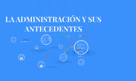 LA ADMINISTRACION Y SUS PRINCIPIOS