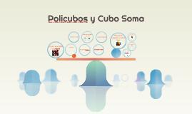 Policubos y Cubo Soma