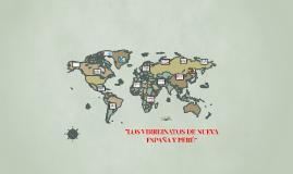 """Copy of """"LOS VIRREINATOS DE NUEVA ESPAÑA Y PERÚ"""""""