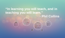 "Copy of ""In learning you will teach, and in teaching you will learn."