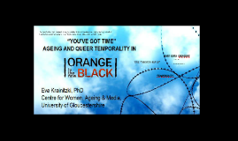 """You've got time"": Ageing and queer temporality in Orange is the New Black"
