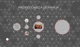 MADRES CABEZA DE FAMILIA