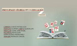 Copy of PRINCIPALES TEORIAS DE LA EDUCACIÓN
