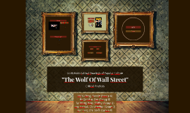 """Copy of """"The Wolf Of Wall Street"""" Presentation"""