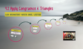 4.2 Applying Congruence & Triangles