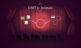 UNIT 3 : Animals