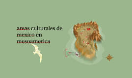 areas culturales de mexico en mesoamerica