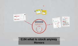 02.04 What is Stock Anyway-Honors