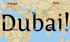 Copy of Dubai Presentation!