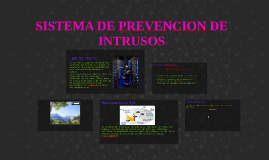 SISTEMA DE PREVENCION DE INTRUSOS